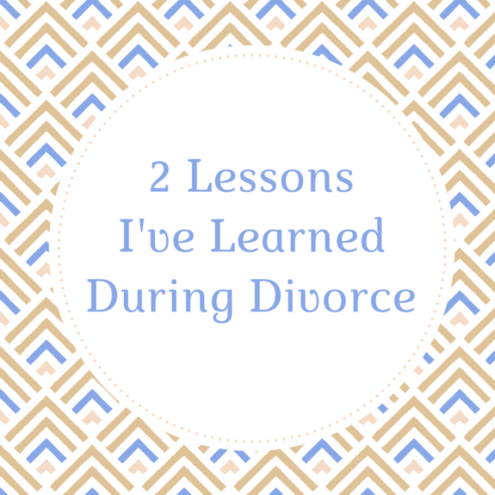 life lessons during divorce_for blog post
